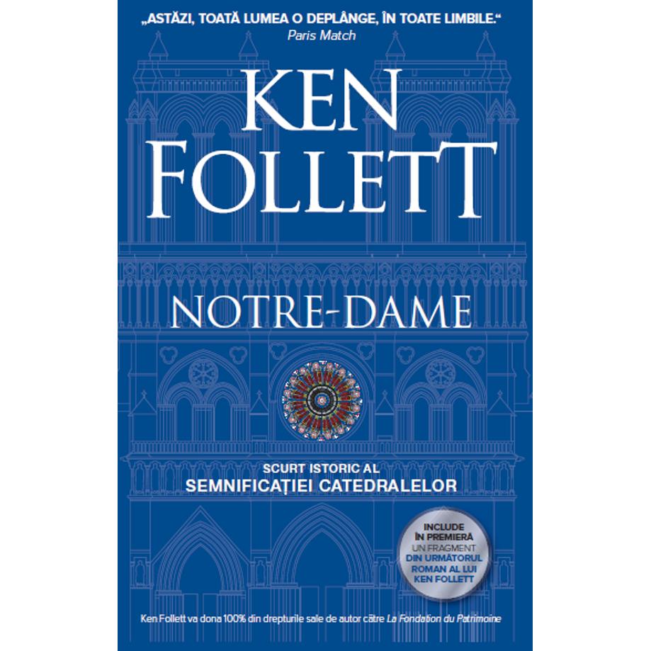 Notre-Dame. Scurt istoric al semnificatiei catedralelor | Ken Follett