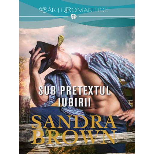 Imagine Sub Pretextul Iubirii - Sandra Brown