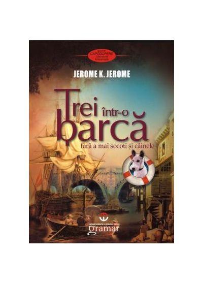Trei intr-o barca | Jerome K. Jerome