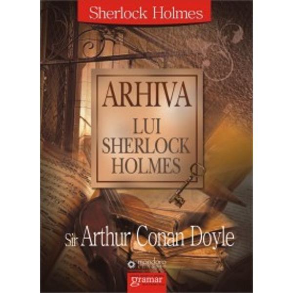 Arhiva lui Sherlock Holmes | Sir Arthur Conan Doyle