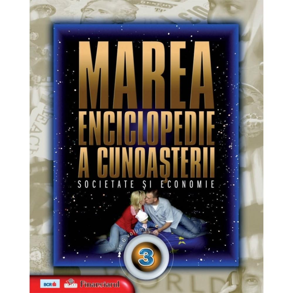 Marea enciclopedie a cunoasterii. Vol. 3 - Societate si economie |