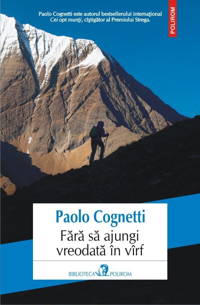 Fara sa ajungi vreodata in varf | Paolo Cognetti