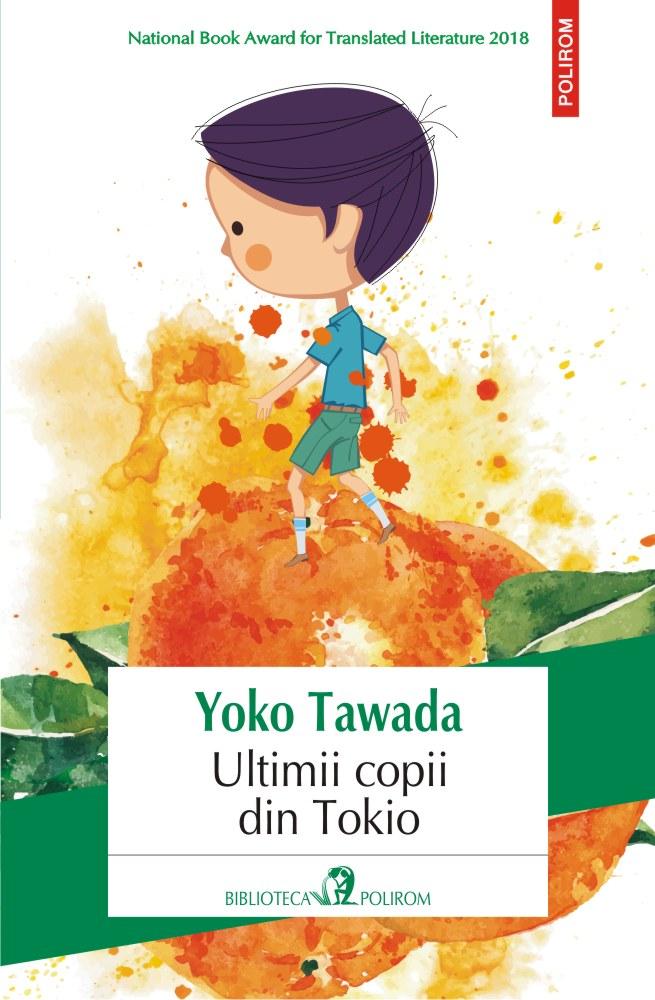 Ultimii copii din Tokio | Yoko Tawada