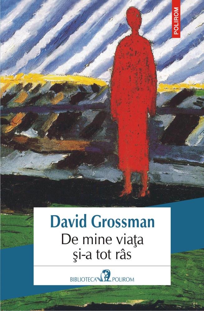 De mine viata si-a tot ras | David Grossman