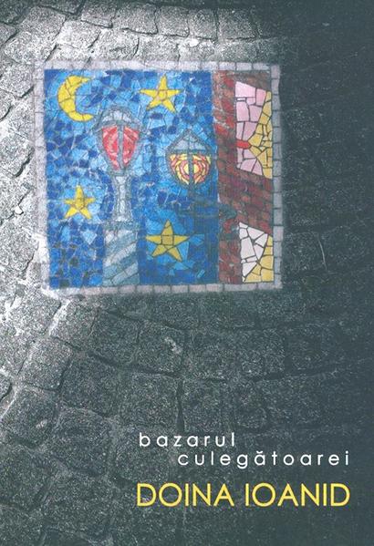 Imagine Bazarul Culegatoarei - Doina Ioanid