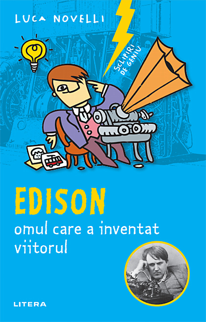 Edison, Omul Care A Inventat Viitorul | Luca Novelli
