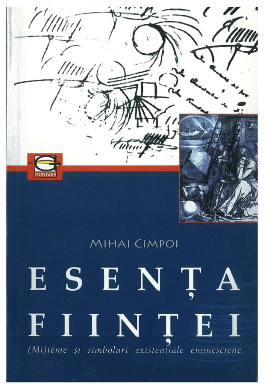 Esenta Fiintei. (mi)teme Si Simboluri Existentiale Eminesciene | Mihai Cimpoi