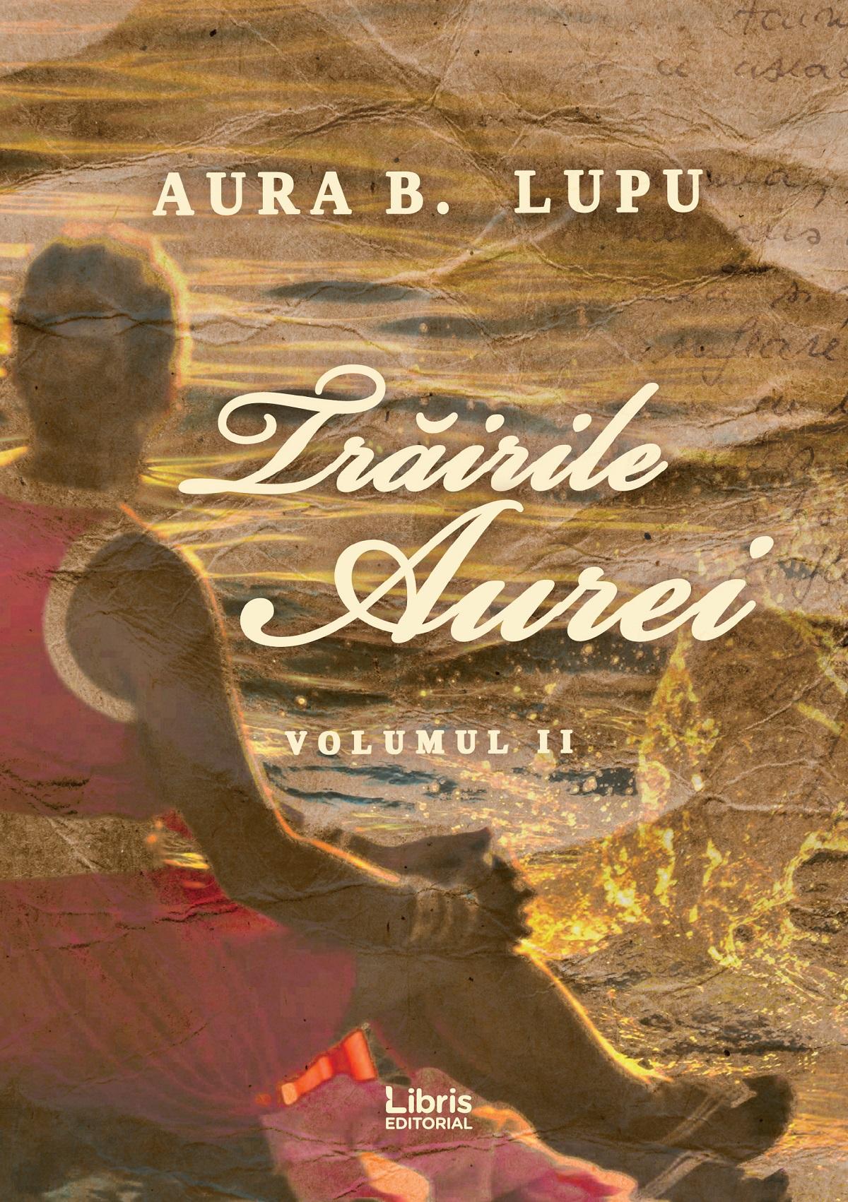 Trairile Aurei | Aura B. Lupu