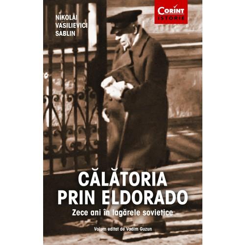 Calatoria Prin Eldorado | Nikolai Vasilievici Sablin