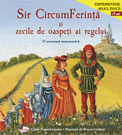 Sir CircumFerinta si zecile de oaspeti ai regelui | Cindy Neuschwander