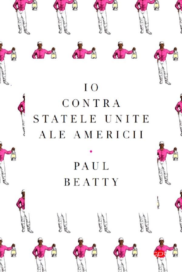 Io contra Statelor Unite ale Americii | Paul Beatty