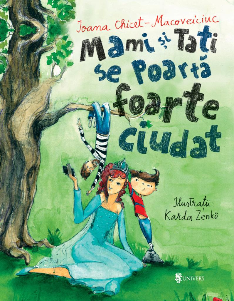 Mami si tati se poarta foarte ciudat | Ioana Chicet-Macoveiciuc