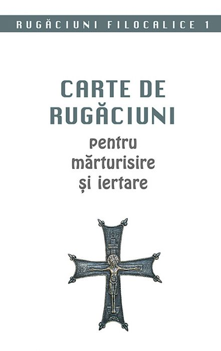 Carte de rugaciuni pentru marturisire si iertare