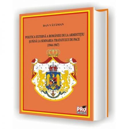 Politica externa a Romaniei de la armistitiu si pana la semnarea tratatului de pace ( 1944-1947)