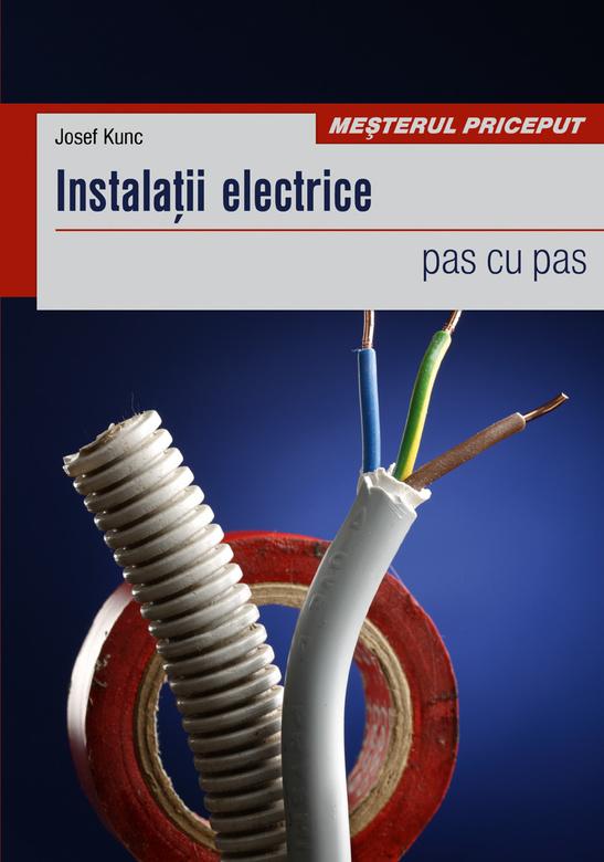Instalatii electrice pas cu pas