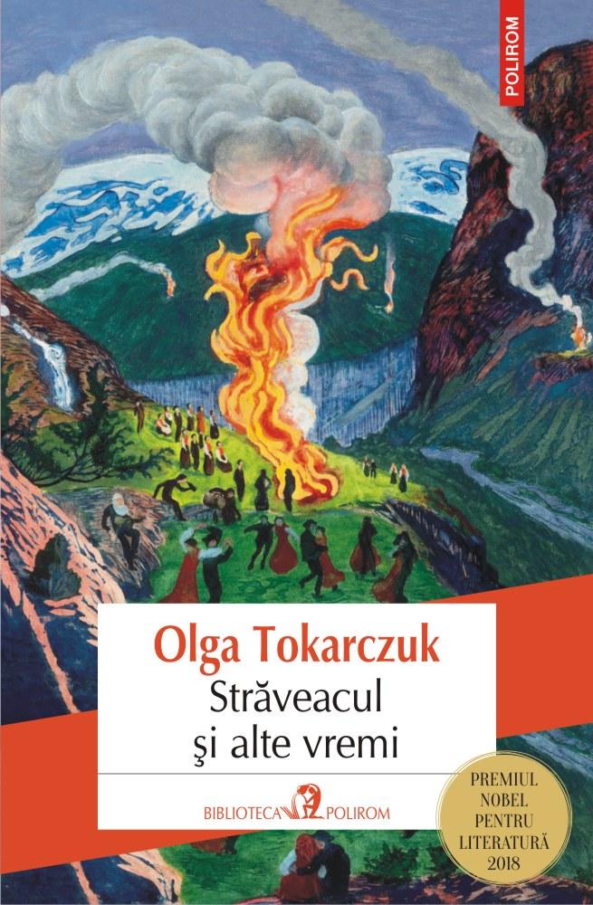 Straveacul si alte vremi   Olga Tokarczuk