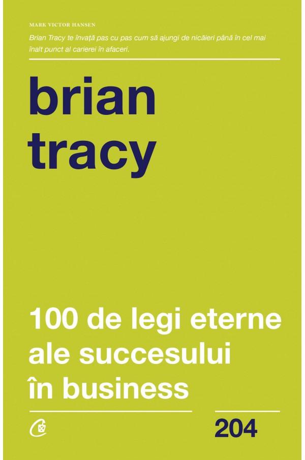 Imagine 100 De Legi Eterne Ale Succesului In Business - Brian Tracy
