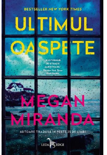 Ultimul oaspete | Megan Miranda