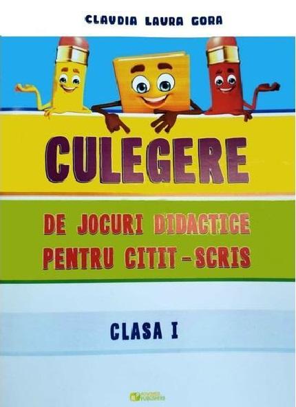 Culegere de jocuri didactice pentru citit-scris - Clasa I