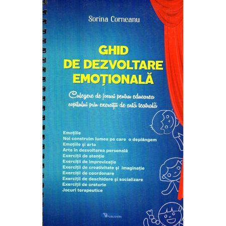 Ghid de dezvoltare emotionala - Culegere de jocuri pentru educarea copilului prin exercitii de arta teatrala   Ana Sorina Corneanu