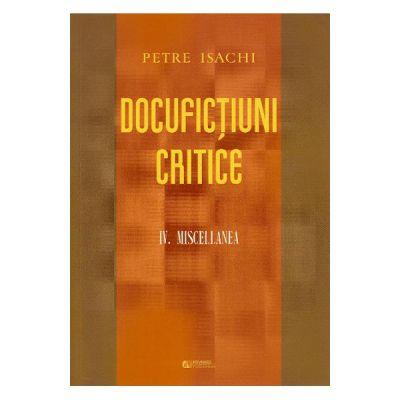 Docufictiuni critice Vol. 4. Miscellanea