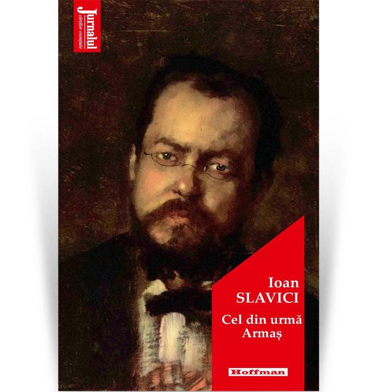 Cel Din Urma Armas | Ioan Slavici