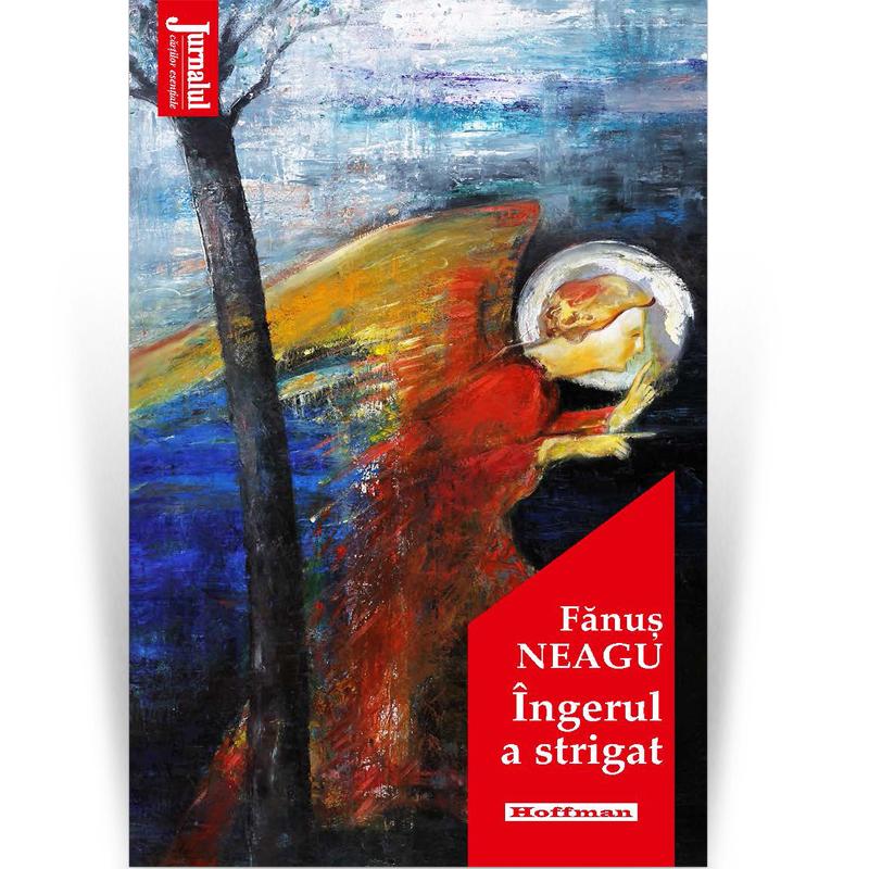 Ingerul a strigat   Fanus Neagu