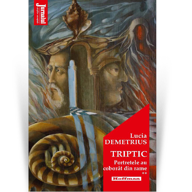Triptic. Portretele Au Coborat Din Rame   Lucia Demetrius