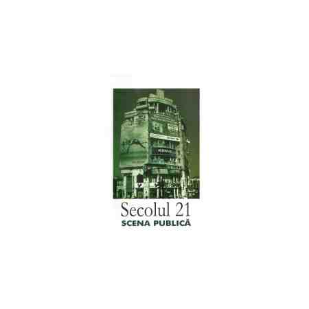 Revista Secolul 21 - Scena publica