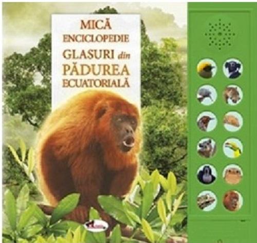 Mica enciclopedie. Glasuri din padurea ecuatoriala