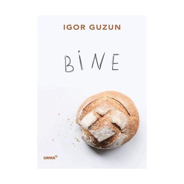 Bine | Igor Guzun