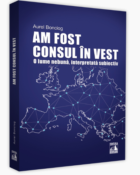 Imagine Am Fost Consul In Vest - Aurel Bonciog
