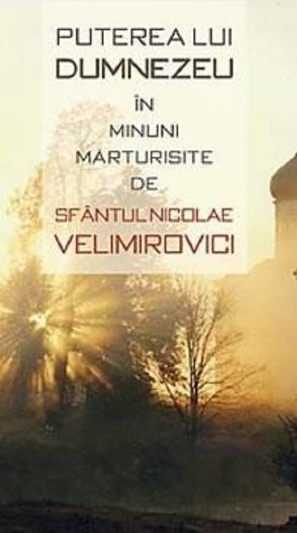 Puterea Lui Dumnezeu in minuni marturisite de Sfantul Nicolae Velimirovici