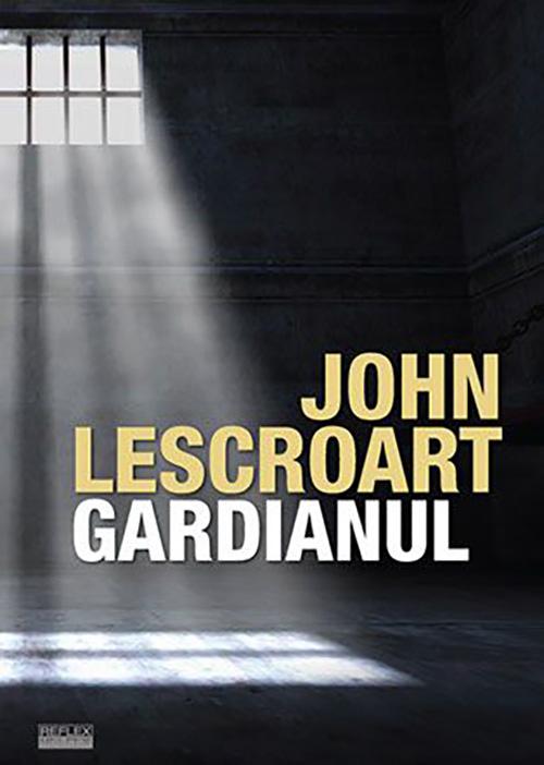 Gardianul | John Lescroart