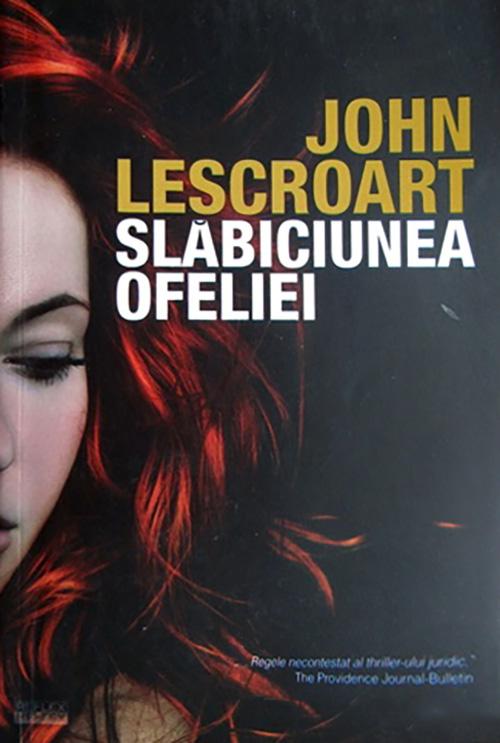 Slabiciunea Ofeliei | John Lescroart