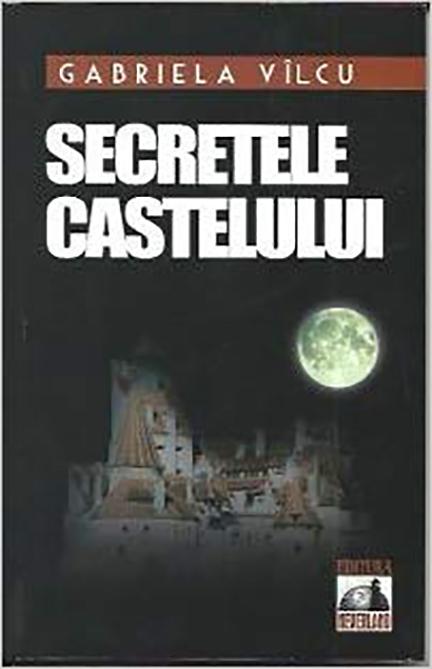 Secretele castelului | Gabriela Vilcu