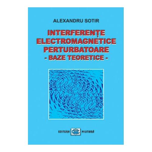 Interferete electromagnetice perturbatoare. Baze teoretice