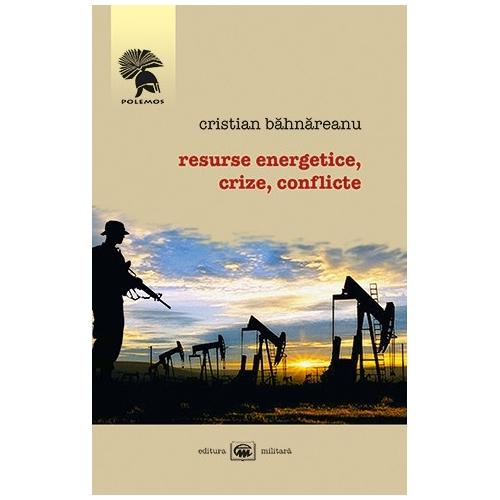 Resurse energetice, crize, conflicte