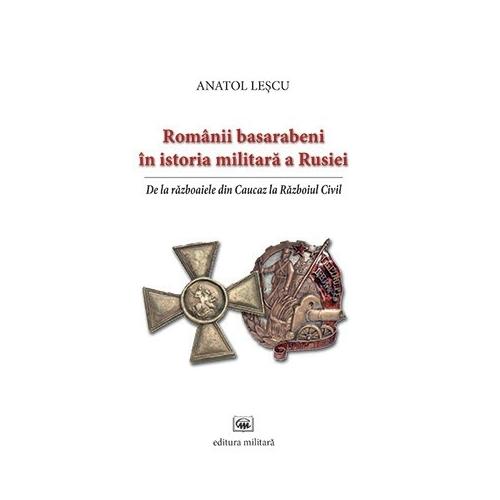 Romanii basarabeni in istoria militara a Rusiei