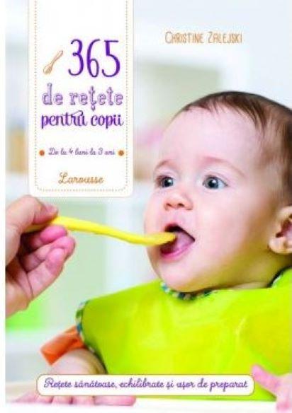 365 de re?ete pentru copii: de la 4 luni la 3 ani