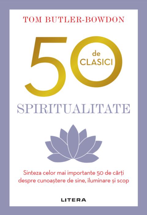 Imagine 50 De Clasici - Spiritualitate - Tom Butler Bowdon