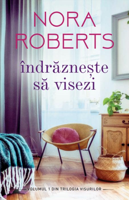 Indrazneste sa visezi | Nora Roberts