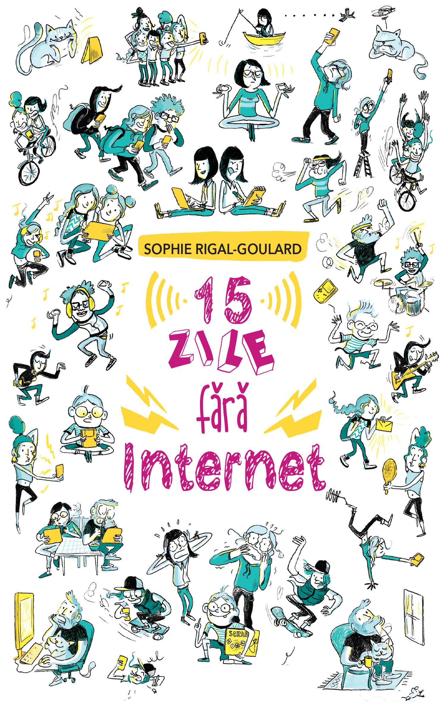 15 zile fara internet | Sophie Rigal-Goulard