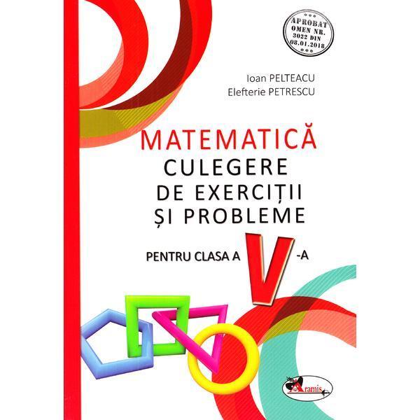 Matematica - Culegere de exercitii si probleme pentru cls a V-a