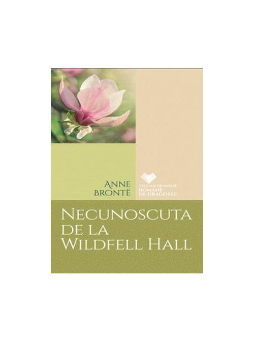 Necunoscuta de la Wildfell Hall   Anne Bronte