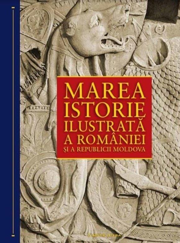 Imagine Marea Istorie Ilustrata A Romaniei Si Republicii Moldova - Ioan-aurel