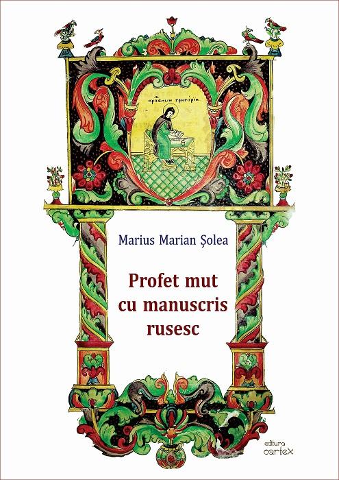 Profet mut cu manuscris rusesc | Marius Marian Solea