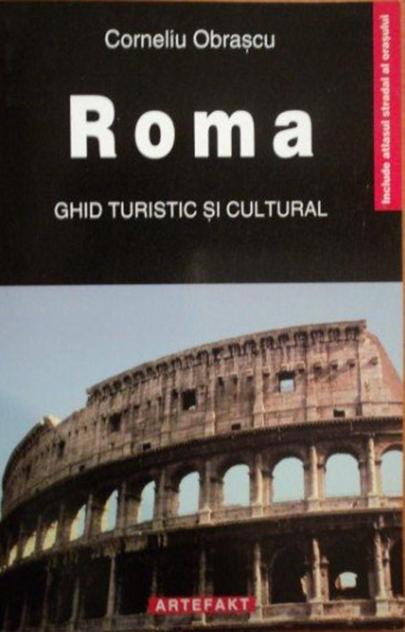 Roma - Ghid Turistic Si Cultural