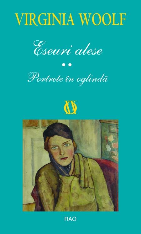Eseuri alese - Portrete in oglinda | Virginia Woolf