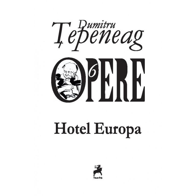 Hotel Europa | Dumitru Tepeneag